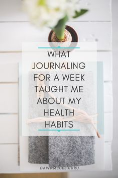 Food for Thought What Journaling For a Week Taught Me About My Health Habits Wellness Tips, Health And Wellness, Health Tips, Women's Health, Mental Health, Good Habits, Healthy Habits, Food Journal, Living A Healthy Life