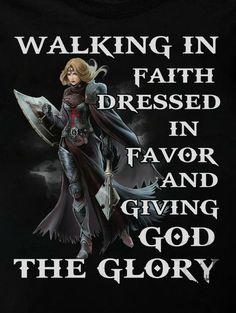 Walk in faith! Spiritual Warrior, Prayer Warrior, Spiritual Warfare, Gods Princess, Christian Warrior, Warrior Quotes, Prayer Quotes, Faith Quotes, Armor Of God