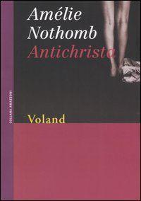Antichrista - Amélie Nothomb - 222 recensioni su Anobii