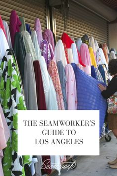 The Seamworker's Guide to Los Angeles | Christine Haynes for Seamwork Magazine