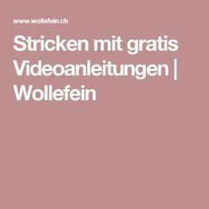 Stricken mit gratis Videoanleitungen | Wollefein