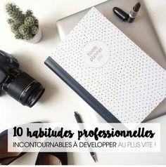10 HABITUDES PROFESSIONNELLES INCONTOURNABLES À DÉVELOPPER. – Good Vibes Only