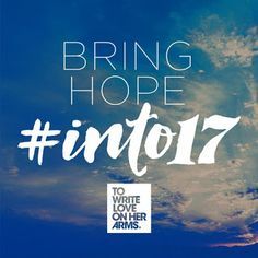 TWLOHA Announces #into17 Month-Long Giving Campaign