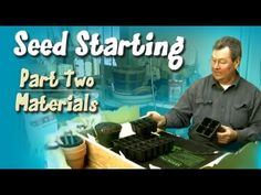 Seed Starting: Part 2 - Materials