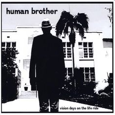 Human Brother - Vision Days On The Life Ride, Ivory