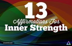 13 Affirmations for Inner Strength - These #affirmations can be used repeatedly throughout the day to shift the energy in and around you...
