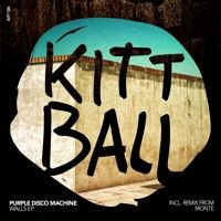 PURPLE DISCO MACHINE - WALLS EP // OUT NOW by KITTBALL on SoundCloud