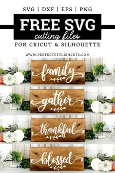 Free Family, Gather, Thankful and Blessed SVG Files for Cricut Projects and Silhouette Cameo Projects. From PerfectStylishCuts.com  #faldecor #fallcrafts #fallsvg #freesvgfiles #freesvg #freecutfiles #freedesignsforcricut #gathersign #gathersvg #thankfulsvg #thankfulsign #thanksgivingcrafts #thanksgivingsigns #homedecordiy