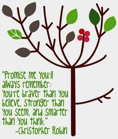 Christopher Robin braver and stronger than you think quote via Carol's Country Sunshine on Facebook