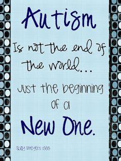 #Autism is not the end of the world... just the beginning of a new one #friendshipcircle #specialneeds