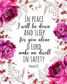 Psalm In peace I will lie down and sleep Printable Bible Verse Print Scripture Quote Floral Prin thank you, Jesus Words to Uplift Printable Bible Verses, Bible Verses Quotes, Jesus Quotes, Bible Scriptures, Faith Quotes, Peace Scripture, Wisdom Quotes, Healing Scriptures, Healing Quotes
