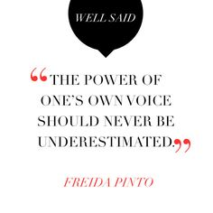 Freida Pinto's words at NM on Rainey last Thursday.