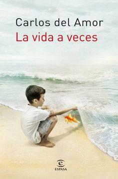 La vida a veces (Ficcion (espasa)) de Carlos Del Amor, http://www.amazon.es/gp/product/B00AWHWHPC/ref=cm_sw_r_pi_alp_vLQirb021CZWP