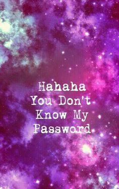 Haha you don't know my password wallpaper