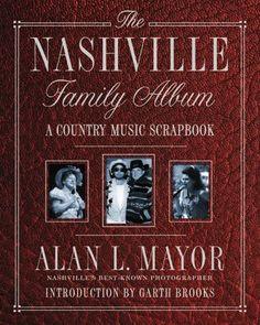 The Nashville Family Album: A Country Music Scrapbook by ... https://smile.amazon.com/dp/0312244126/ref=cm_sw_r_pi_dp_x_Fbs5xbAE0M3E8