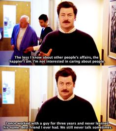ron swanson. what a stand up guy.