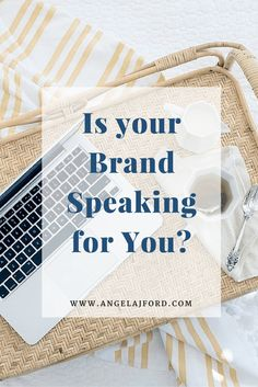 Is your Brand Speaking for You?