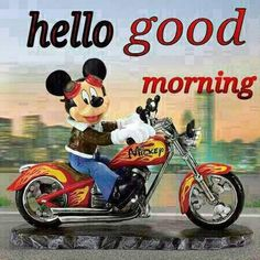 Mickey Mouse riding a Harley Davidson motorcycle. Hello Good Morning, Good Morning Friends, Good Morning Quotes, Morning Pics, Morning Sayings, Morning Pictures, Saturday Morning, Mickey Mouse Pictures, Mickey Mouse And Friends