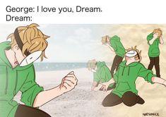 Just Dream, My Dream Team, I Love You, Belive In, Sapo Meme, Dream Friends, Familia Anime, Minecraft Fan Art, Minecraft Funny