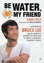 Be Water My Friend de John Little