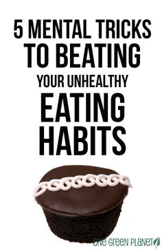 5 Mental Tricks to Beating Your Unhealthy Eating Habits onegr.pl/1pEnFDo #vegan #eatclean