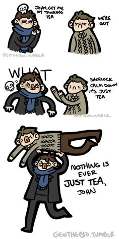 Sherlock can't live without his thinking tea xD Sherlock Bbc, Sherlock Fandom, Sherlock Cartoon, Johnlock, I Dont Have Friends, Vatican Cameos, Sherlolly, Arthur Conan Doyle, 221b Baker Street
