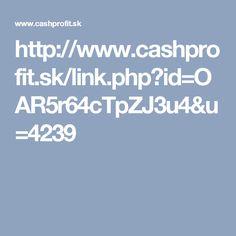 http://www.cashprofit.sk/link.php?id=OAR5r64cTpZJ3u4&u=4239