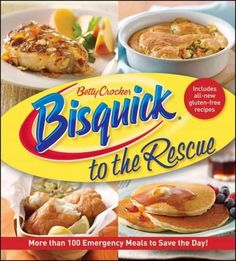 """Bisquick to the Rescue : More Than 100 Emergency Meals to Save the Day! by Betty Crocker Editors. (Betty Crocker, """"Save the day with this delicious collection of emergency meal solutions from Bisquick! Gourmet Recipes, New Recipes, Healthy Recipes, Retro Recipes, Healthy Eats, Yummy Recipes, Dinner Recipes, Betty Crocker, Bisquick Recipes"""
