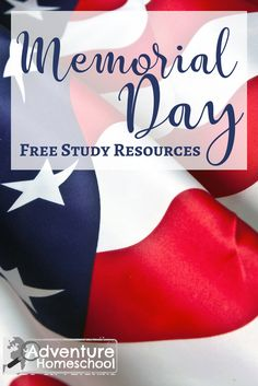 Free Memorial Day Study Resources for Homeschool