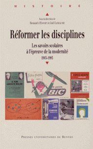 Réformer les disciplines. Les savoirs scolaires à l'épreuve de la modernité, 1945-1985 / Renaud d'Enfert http://hip.univ-orleans.fr/ipac20/ipac.jsp?session=138TH38729472.16&menu=search&aspect=subtab48&npp=10&ipp=20&spp=20&profile=scd&ri=&term=R%C3%A9former+les+disciplines+-+Les+savoirs+scolaires+%C3%A0+l%27%C3%A9preuve+de+la+modernit%C3%A9%2C+1945-1985&limitbox_1=none&index=.GK