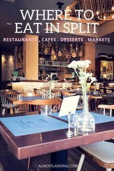 Where to eat in Split Croatia: Split Restaurants, Split Cafes, Desserts, Markets