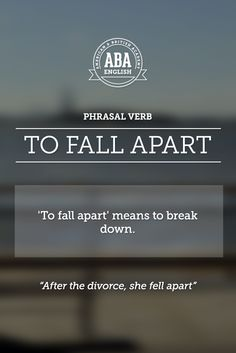 "New English #Phrasal #Verb: ""To fall apart"" means to break down.  #esl"