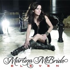 Eleven Martina McBride | Format: MP3 Download, http://www.amazon.com/dp/B005RAPQHK/ref=cm_sw_r_pi_dp_9iGNpb0H51ZFS