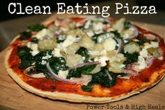 Power Tools and High Heels: Clean Eating Pizza