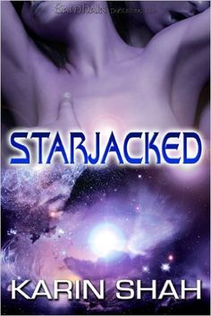 Amazon.com: Starjacked eBook: Karin Shah: Kindle Store