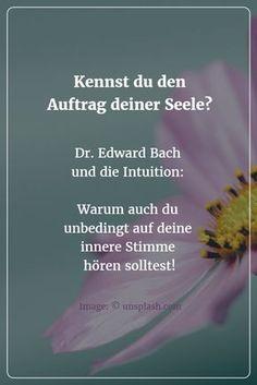 Hör auf deine innere Stimme – und werde gesund: Dr. Edward Bach und die Kraft der Intuition