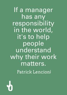 #quote by Patrick Lencioni about the real responsibility entrusted to #managers