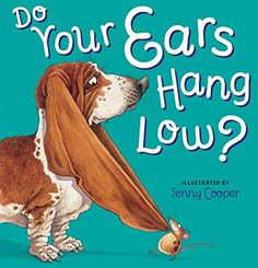 Do Your Ears Hang Low? by Jenny Cooper https://www.amazon.com/dp/1454916141/ref=cm_sw_r_pi_dp_U_x_q7QPAbP0FMJJJ