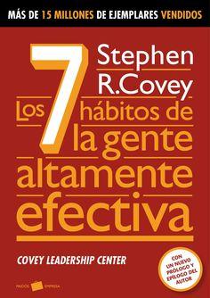 7 Hábitos de la Gente Altamente Efectiva - Stephen R. Covey