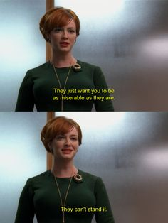 nice Sad And Depressing Quotes :Mad Men, Joan Holloway Joan Mad Men, Mad Women, Mad Men Joan Holloway, Mad Men Quotes, Joan Harris, Men Tv, Fritz Lang, Mad Men Fashion, Depression Quotes