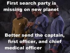 Star Trek logic. Though it kinda applies to Hornblower and Aubrey, and Macro and Cato and most military adventure too...