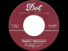 ▶ 1956 HITS ARCHIVE: Friendly Persuasion (Thee I Love) - Pat Boone - YouTube