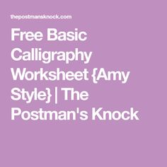 Free Basic Calligraphy Worksheet {Amy Style} | The Postman's Knock