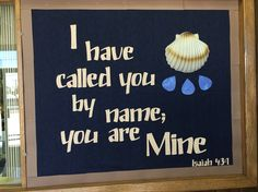 I have called you by name Summer Bulletin Boards, Church Bulletin Boards, Christian School, Church Ideas, Bible Verses Quotes, Board Ideas, Sunday School, Ministry, School Ideas