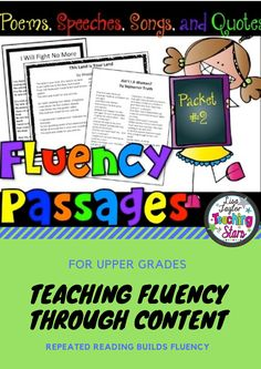 Reading Fluency Passages for Upper Grades is a collection of poems, songs, quotes, and speeches.  Poems by Robert Frost and songs about westward expansion help students understand about different time periods and introduce them to many different vocabulary words. Students learn to read with feeling as they read important speeches that have changed our country. Incorporating social studies into literacy gives students a purpose for reading for meaning.
