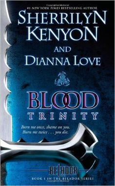 Blood Trinity: Book 1 in the Belador Series: Sherrilyn Kenyon, Dianna Love: 9781439155820: Amazon.com: Books