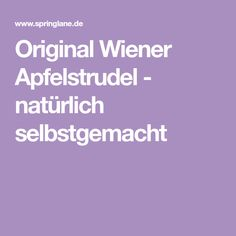 Original Wiener Apfelstrudel - natürlich selbstgemacht