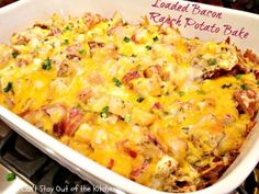 Loaded Bacon Ranch Potato Bake (add some cooked, cubed chicken for added protein)