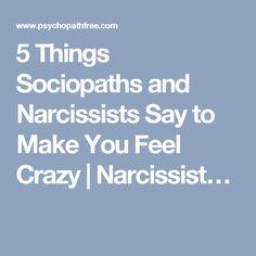 5 Things Sociopaths and Narcissists Say to Make You Feel Crazy Narcissistic Behavior, Narcissistic Sociopath, Narcissistic Personality Disorder, Sociopath Traits, Psychopath Sociopath, Verbal Abuse, Emotional Abuse, Psychological Warfare, Toxic Relationships