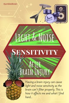 Having a brain injury can cause light and noise sensitivity as the brain can't filter properly. This is how it affects me and what I find hard.